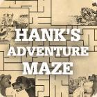 Hank's Adventure Maze