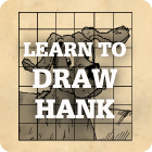 Learn to Draw Hank!